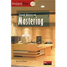 Sound Advice on Mastering (Instant Pro) by Bill Gibson (2004-03-01)