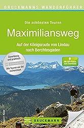 Bruckmanns Wanderführer Maximiliansweg: Auf der Königsroute von Lindau nach Berchtesgaden