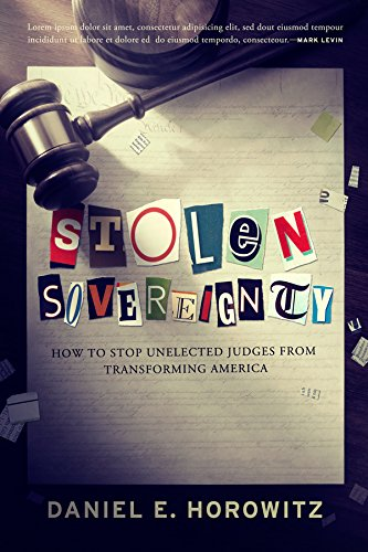 Stolen Sovereignty: How to Stop Unelected Judges from Transforming America