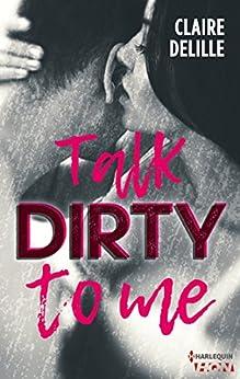 Talk Dirty to Me (HQN) par [Delille, Claire]