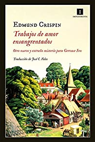 Trabajos de amor ensangrentados par Edmund Crispin