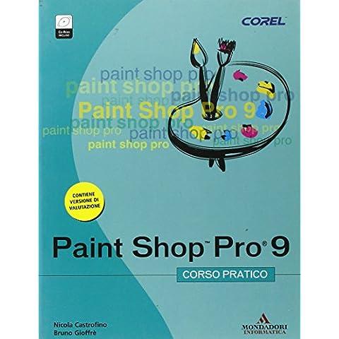 PaintShop Pro 9. Corso pratico. Con CD-ROM