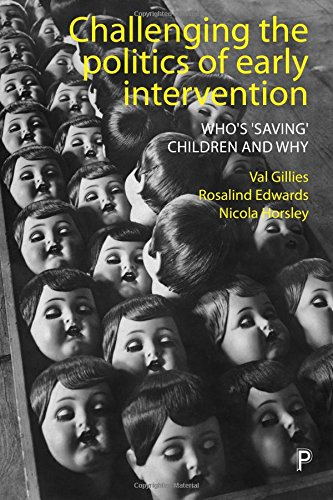 Challenging the politics of early intervention: who's 'saving' children and why