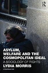 Asylum, Welfare and the Cosmopolitan Ideal by Lydia Morris (2010-12-24)