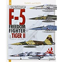 Northrop F-5: From Freedom Fighter to Tiger II (Planes and Pilots)