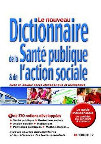 Le nouveau dictionnaire de la santé publique et de l'action sociale 3e édition de Régine Barrès ,Anne-Marie Henrich ,Danièle Rivaud ( 2 septembre 2015 )