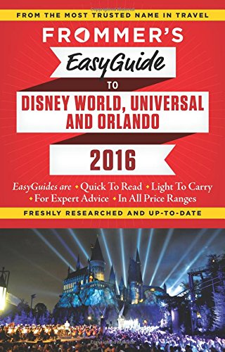 frommers-easyguide-to-disney-world-universal-and-orlando-2016-easy-guides