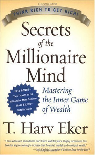 Secrets of the Millionaire Mind: Mastering the Inner Game of Wealth by Eker, T. Harv (2005) Hardcover