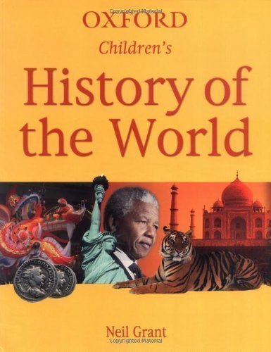 Oxford Children's History of the World New Edition by Grant, Neil published by OUP Oxford (2006)