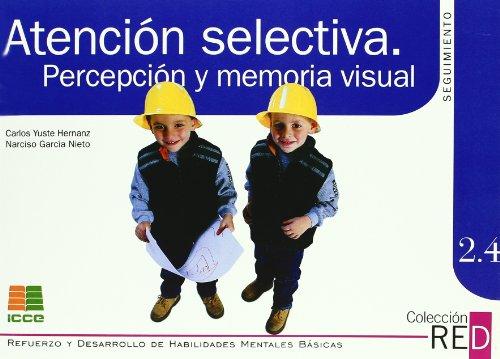 Atención selectiva: percepción y memoria visual (Refuerzo y desarrollo de habilidades mentales básicas) por Carlos Yuste Hernanz