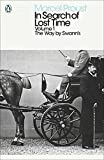In Search of Lost Time: The Way by Swann's: The Way by Swann's Vol 1 (Penguin Modern Classics)