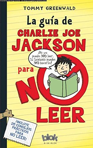 La guía de Charlie Joe Jackson para no leer (Escritura desatada) por Tommy Greenwald