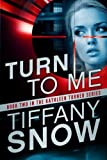 Turn to Me (The Kathleen Turner Series #2) by Tiffany Snow