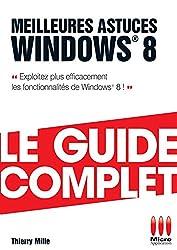 GUIDE COMPLET£MEILLEURES ASTUCES WINDOWS 8