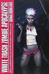 White Trash Zombie Apocalypse (A White Trash Zombie Novel) by Diana Rowland (2014-07-17)