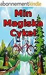 Min Magiska Cykel: En bok f�r barn (S...