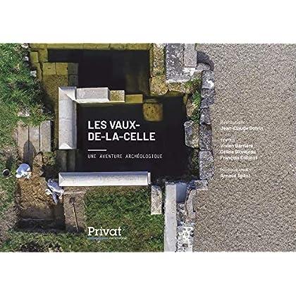 Les Vaux-de-la-Celle : Une aventure archéologique