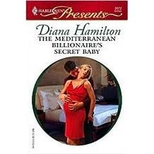 The Mediterranean Billionaire's Secret Baby by Diana Hamilton (2007-10-01)