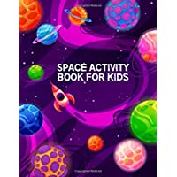 Space Activity Book for Kids: Fun and Educational Solar System, Astronauts, Space Coloring Pages for Pre K - Stress Relieving Patterns Space Science Coloring Book for Kids