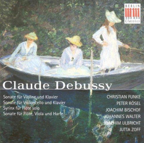 Claude Debussy.: Violin Sonata / Cello Sonata / Syrinx / Sonata for Flute, Viola and Harp (Funke, Bischof, Rosel, Walter, Ulbricht, Zoff)