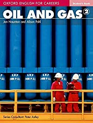 Oxford English for Careers: Oil and Gas 2 Student Book: A Course for Pre-work Students Who are Studying for a Career in the Oil and Gas Industries by Jon Naunton (2011-02-03)