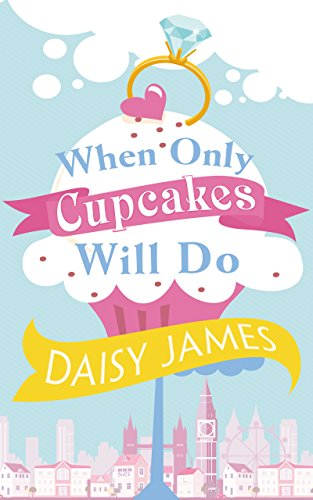 When Only Cupcakes Will Do by [James, Daisy]