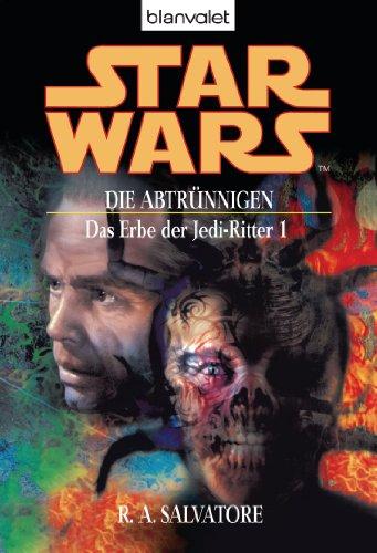 erbe der jedi ritter Star Wars. Das Erbe der Jedi-Ritter 1: Die Abtrünnigen