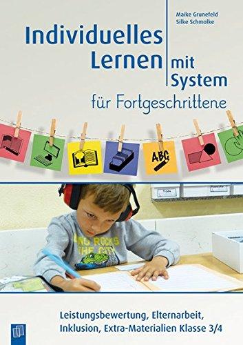 Individuelles Lernen mit System für Fortgeschrittene: Leistungsbewertung, Elternarbeit, Inklusion, Extra-Materialien Klasse 3/4