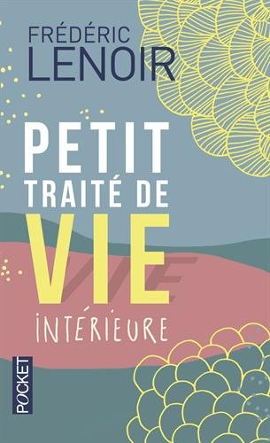 Petit Traite De Vie Interieure par Frederic Lenoir