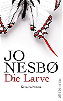 Die Larve: Harry Holes neunter Fall (Ein Harry-Hole-Krimi 9) von [Nesbø, Jo]
