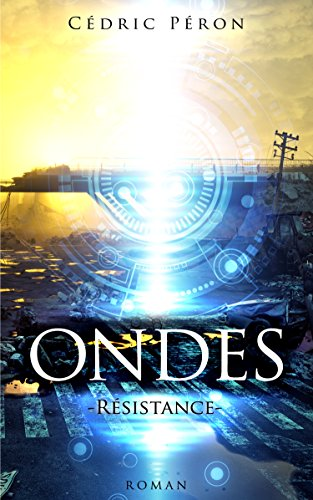 ONDES : Résistance (Thriller) par Cédric Péron