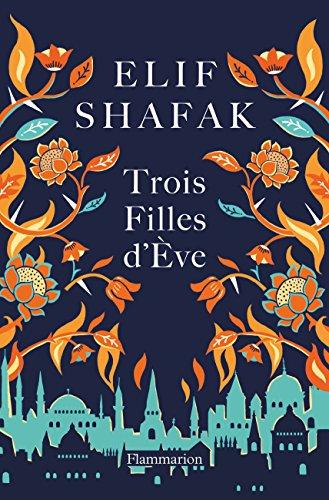 Trois filles d'Eve - Elif Shafak