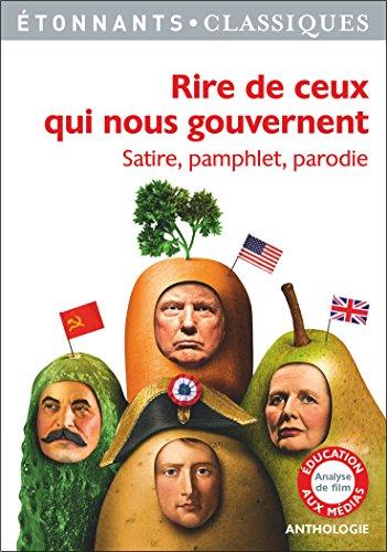Rire de ceux qui nous gouvernent : Satire, pamphlet, parodie par Collectif