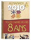 Almanach 2010 Toute l'Annee de Mes 8 Ans