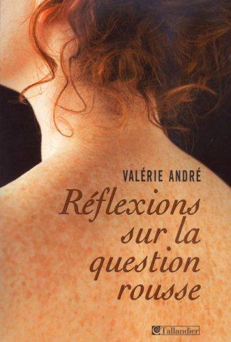 Réflexions sur la question rousse : Histoire littéraire d'un préjugé par Valérie André
