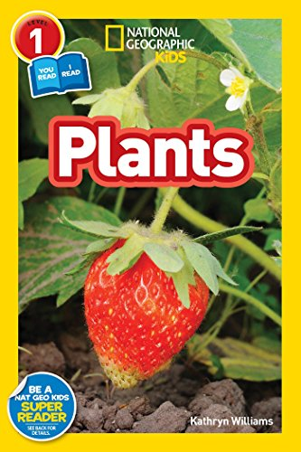 National Geographic Kids Readers: Plants (National Geographic Kids Readers: Level 1 )