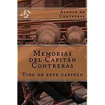 Memorias del Capitán Contreras: Vida de este Capitán