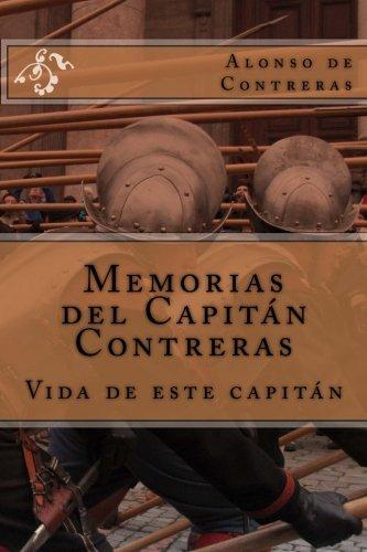 Memorias del Capitán Contreras: Vida de este Capitán por Alonso de Guillén Contreras