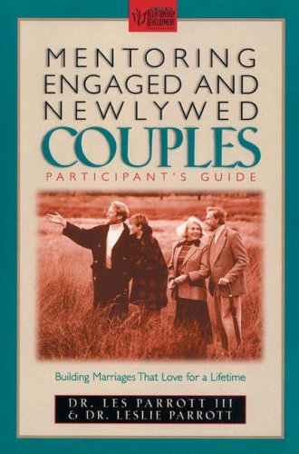Mentoring Engaged Newlywed Couples: Building Marriages That Love for a Lifetime by Les Parrott III (1997-06-01)