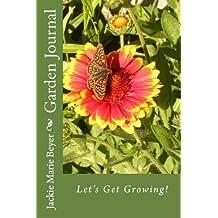 Garden Journal: Monthly Garden Journal