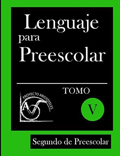 Lenguaje para Preescolar - Segundo de Preescolar - Tomo V: Volume 5 (Lenguaje para 2º de Preescolar)