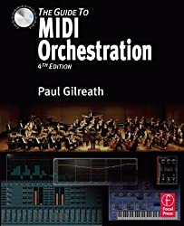 The Guide to MIDI Orchestration 4e 1st (first) Edition by Gilreath, Paul published by Focal Press (2010)
