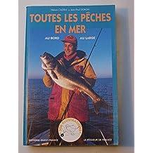 Toutes les pêches en mer, au bord, au large