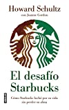 El desafio Starbucks/ Onward: como starbucks lucho por su vida sin perder su alma/ How Starbucks Fought for Its Life Without Losing Its Soul