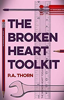The Broken Heart Toolkit by [Thorn, P. A.]