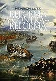 Reforma y Contrarreforma: Europa entre 1520 y 1648 (Alianza Ensayo)