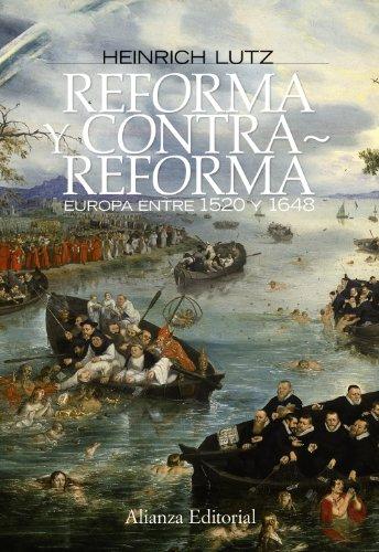 Descargar Libro Reforma y Contrarreforma: Europa entre 1520 y 1648 (Alianza Ensayo) de Heinrich Lutz