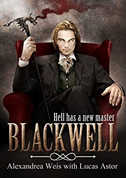 Blackwell: A Magnus Blackwell Novel by [Weis, Alexandrea, Astor, Lucas]