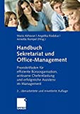 Handbuch Sekretariat und Office Management: Der Praxisleitfaden für effiziente Büroorganisation, wirksame Chefentlastung und erfolgreiche Assistenz im Management