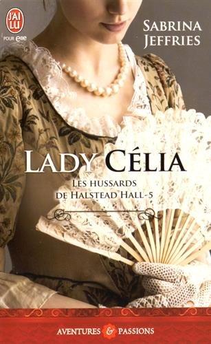 Les hussards de Halstead Hall, Tome 5 : Lady Célia par Sabrina Jeffries